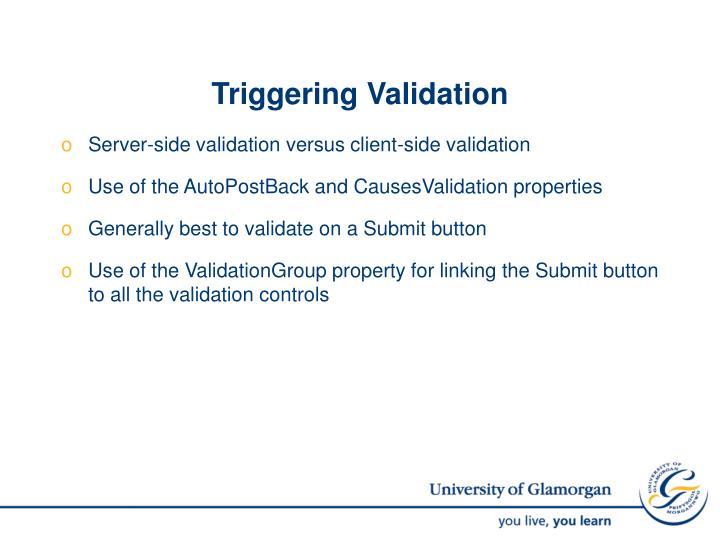 Triggering Validation