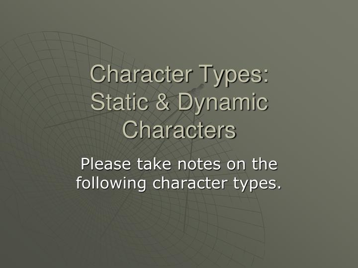 Character types static dynamic characters