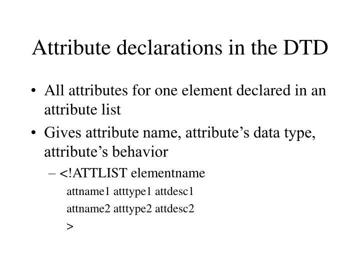 Attribute declarations in the DTD