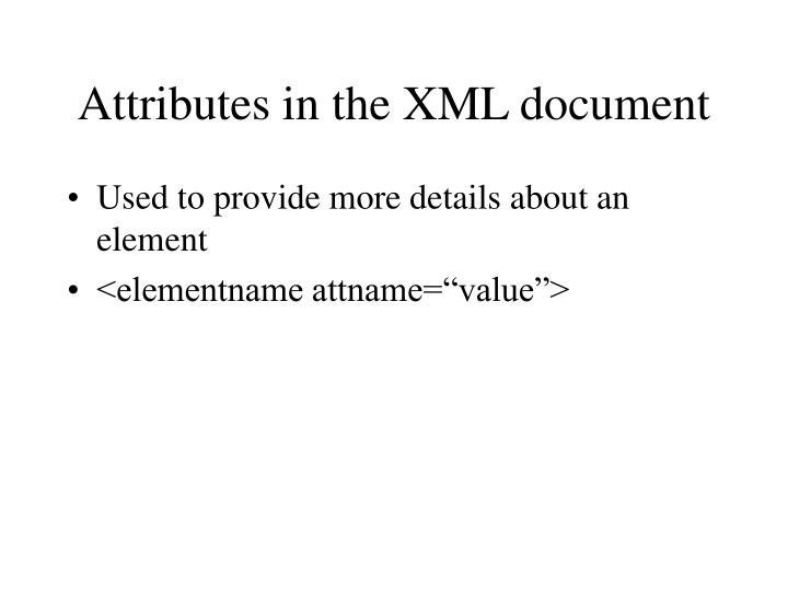 Attributes in the XML document