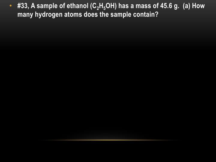 #33, A sample of ethanol (C