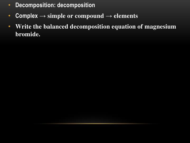 Decomposition: decomposition