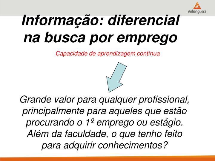 Informação: diferencial na busca por emprego