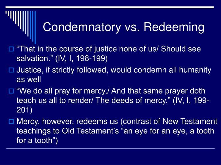 Condemnatory vs. Redeeming