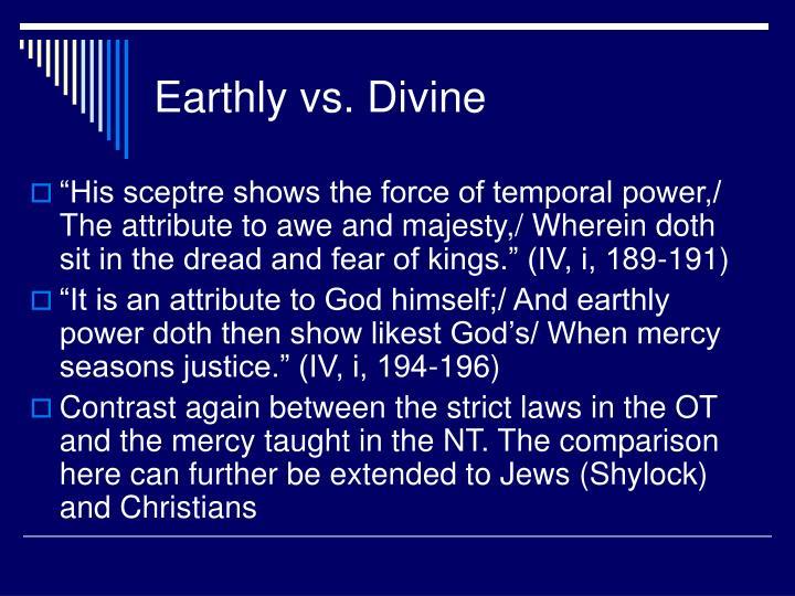 Earthly vs. Divine