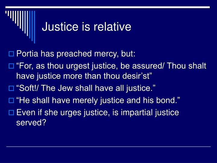 Portia has preached mercy, but: