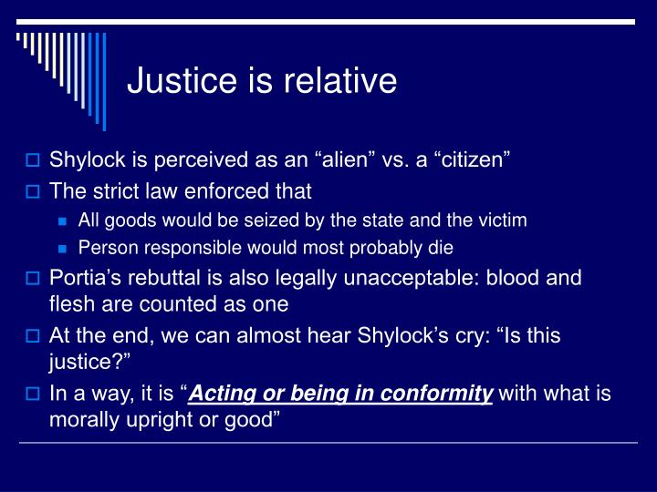 Justice is relative