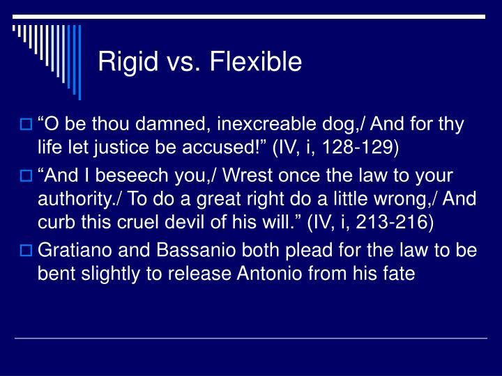 Rigid vs. Flexible
