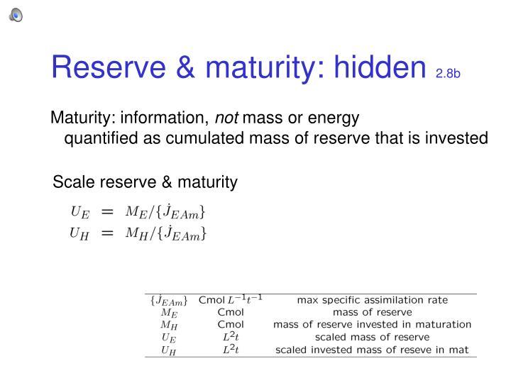 Reserve & maturity: hidden
