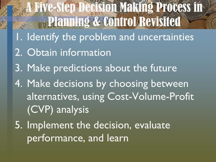 five step decision making process The second step in the decision making process is to gather all information available about possible solutions the larger the purchase decision, the longer this process will take a consumer will want to be very thorough in her search and seek out info regarding features, pricing, ease of use, etc.
