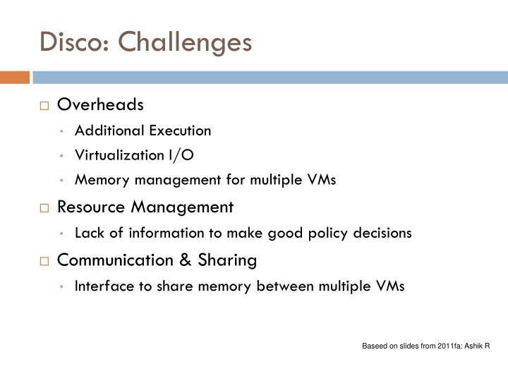 Disco: Challenges