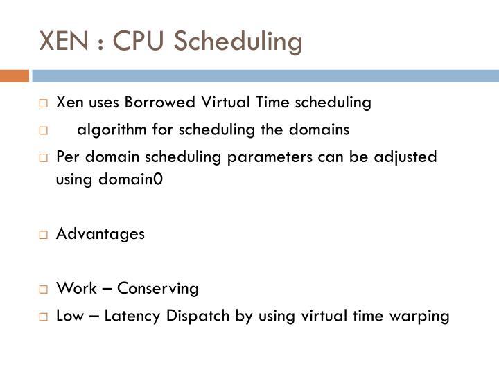 XEN : CPU Scheduling