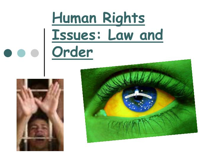 Human rights issues law and order