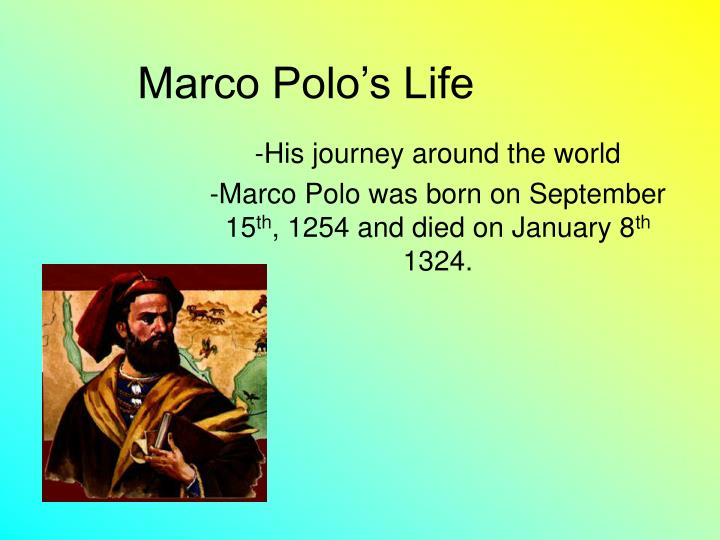 the life and journey of marco polo The travels of marco polo may be perhaps the most challenging travelogue ever put together while marco polo was not the first to write about lands distant and alien to one's own, he wrote of a journey of immense challenge and difficulty.