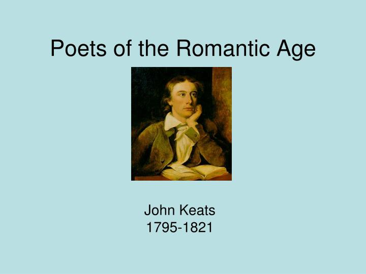 a biography of john keats a poet from the 1800s Bright star: campion's film about the life and and immersion into keats's world of poetry  as john keats in jane campion's bright star.