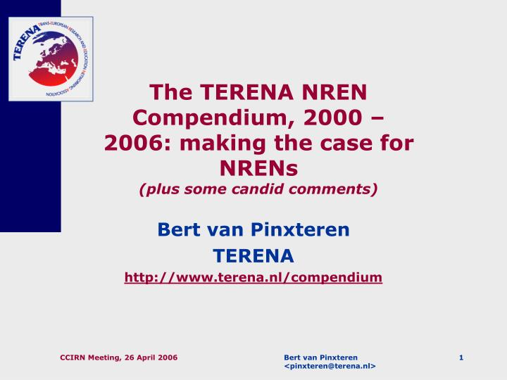 The terena nren compendium 2000 2006 making the case for nrens plus some candid comments