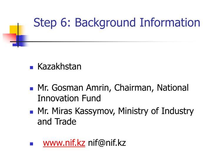 Step 6: Background Information