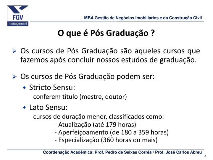 O que é Pós Graduação ?