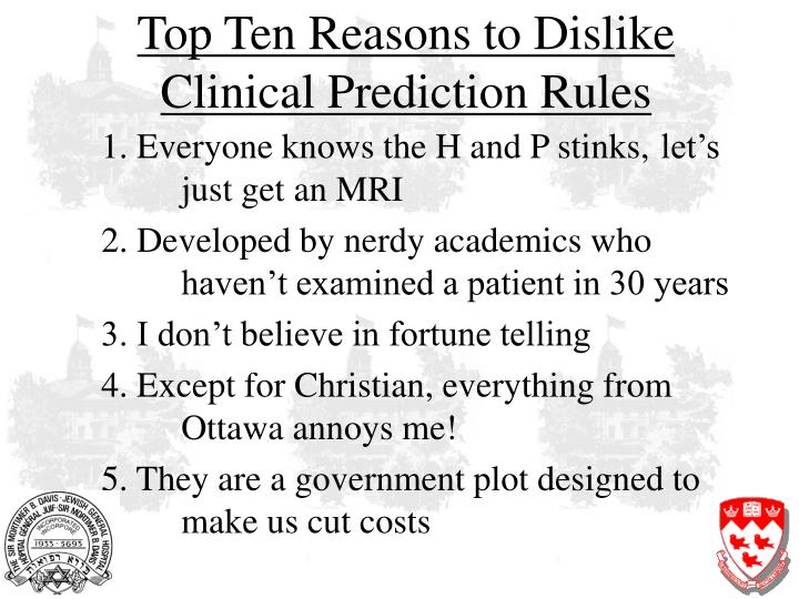 Top Ten Reasons to Dislike Clinical Prediction Rules