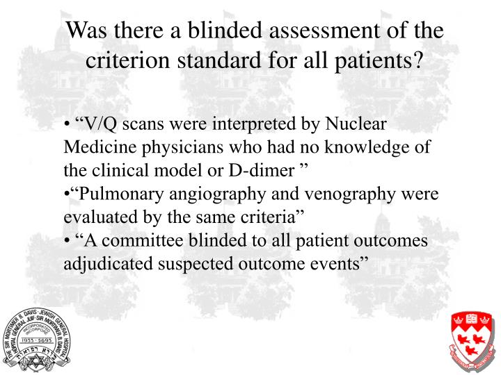 Was there a blinded assessment of the criterion standard for all patients?
