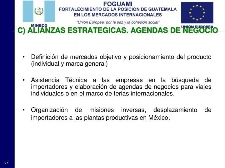 C) ALIANZAS ESTRATEGICAS. AGENDAS DE NEGOCIO