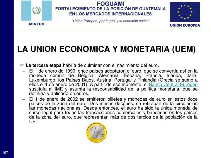 LA UNION ECONOMICA Y MONETARIA (UEM)