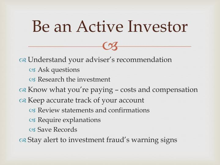Be an Active Investor