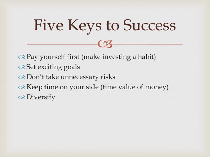 Five keys to success