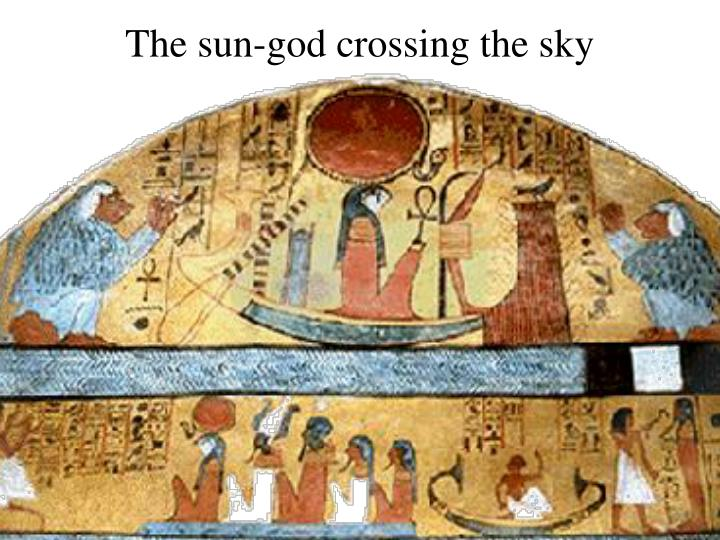 The sun-god crossing the sky