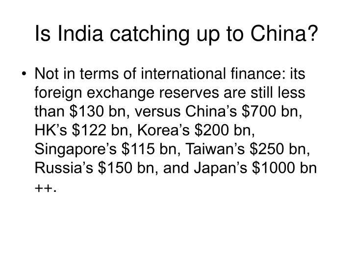 Is india catching up to china