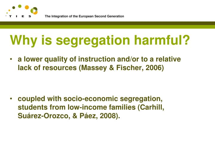 Why is segregation harmful?