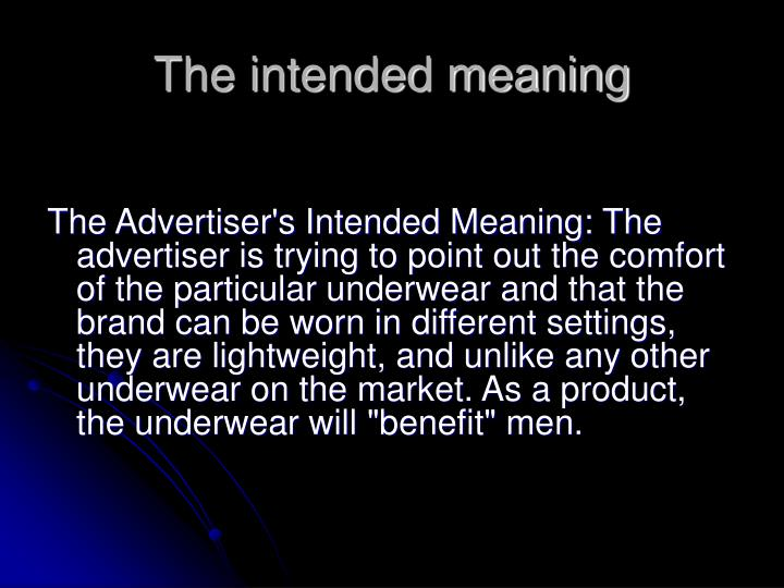 The intended meaning