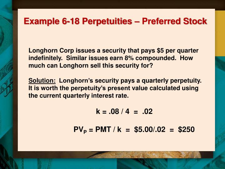 Example 6-18 Perpetuities – Preferred Stock