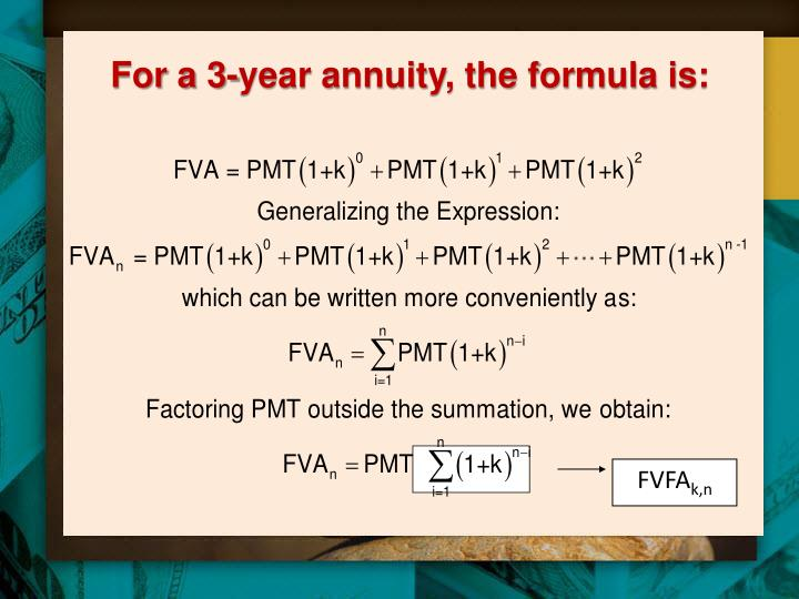 For a 3-year annuity, the formula is: