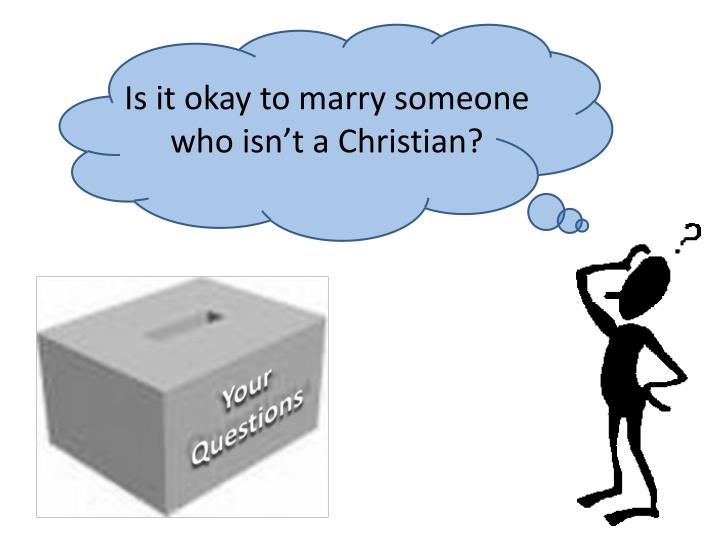 Is it okay to marry someone