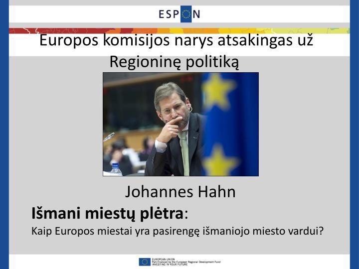 Europos komisijos narys atsakingas už Regioninę politiką