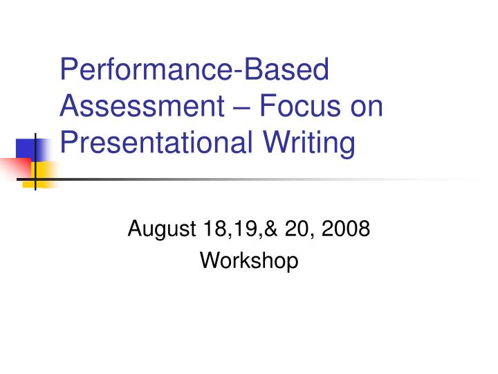 performance based assessment focus on presentational writing n.