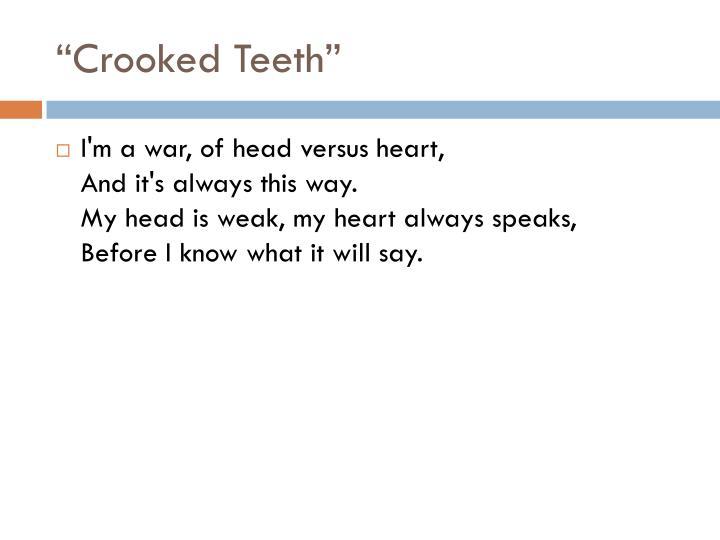 """""""Crooked Teeth"""""""