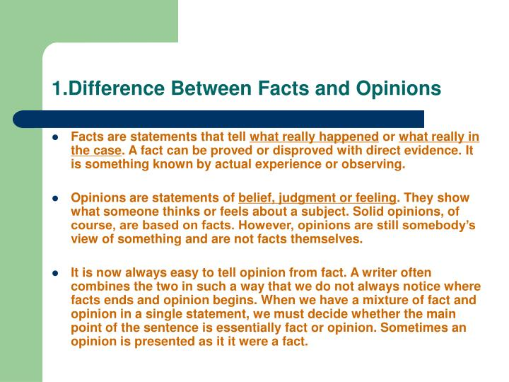 differences between fact and value In other words, there should be no possibility for the statement to hold alternating truth values as in different time frames or different days of the week objective statements need to hold a truth value 24 hours per day and 7 days per week.