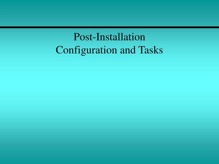 Post-Installation