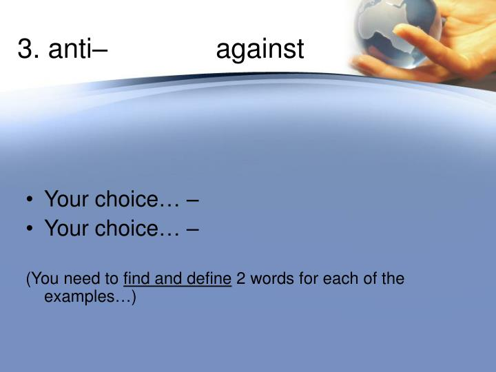 3. anti–against