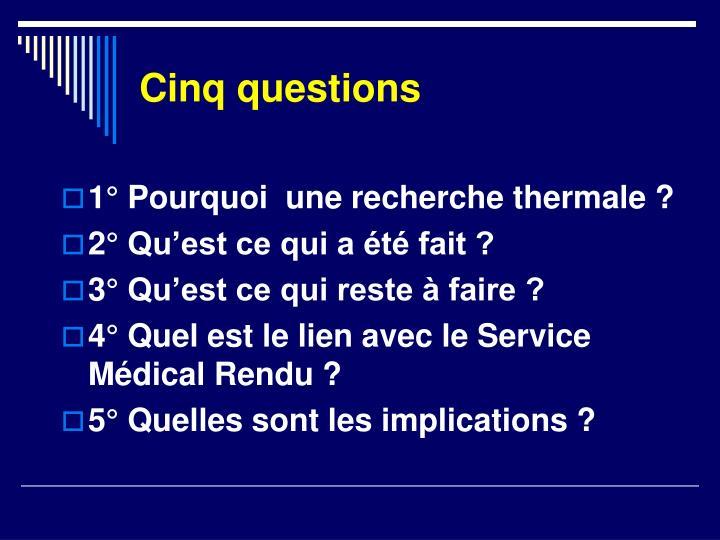Cinq questions