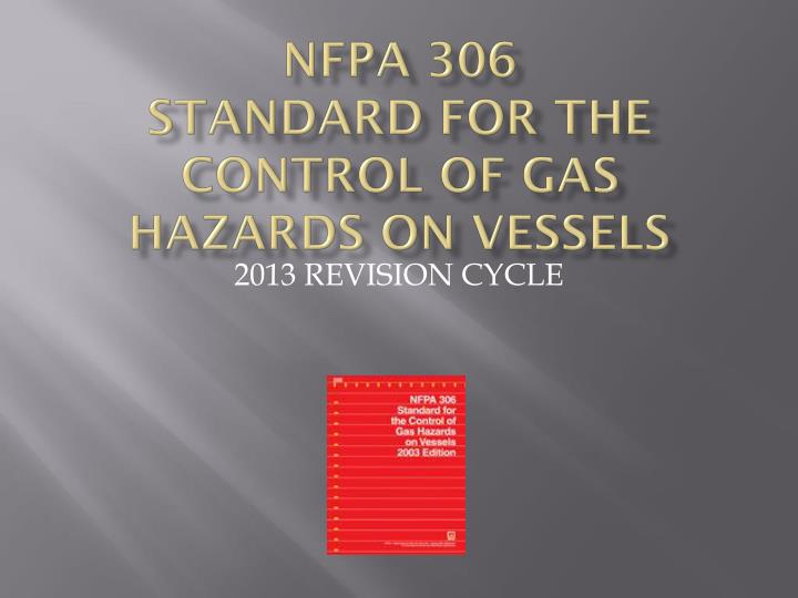 nfpa 306 standard for the control of gas hazards on vessels n.