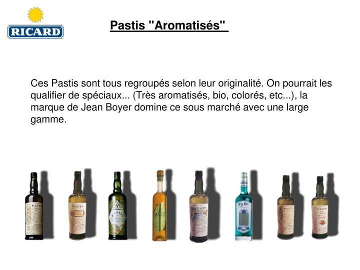 """Pastis """"Aromatisés"""""""