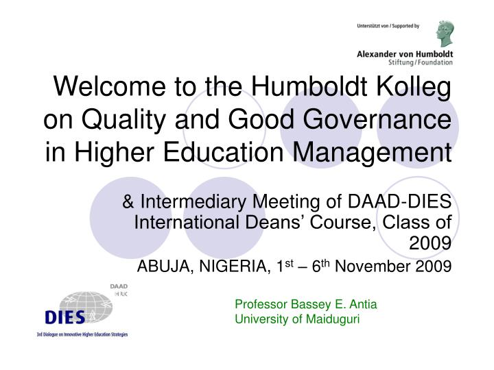 welcome to the humboldt kolleg on quality and good governance in higher education management n.