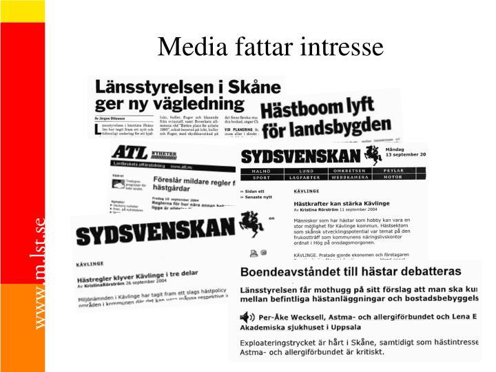 Media fattar intresse