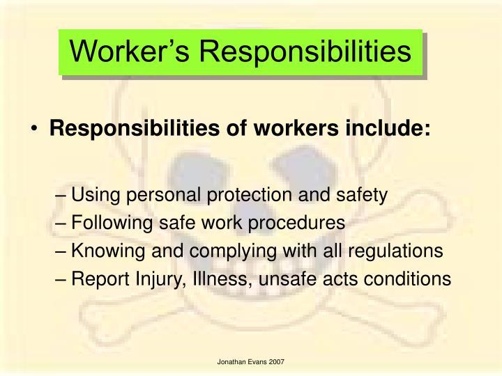 Worker s responsibilities