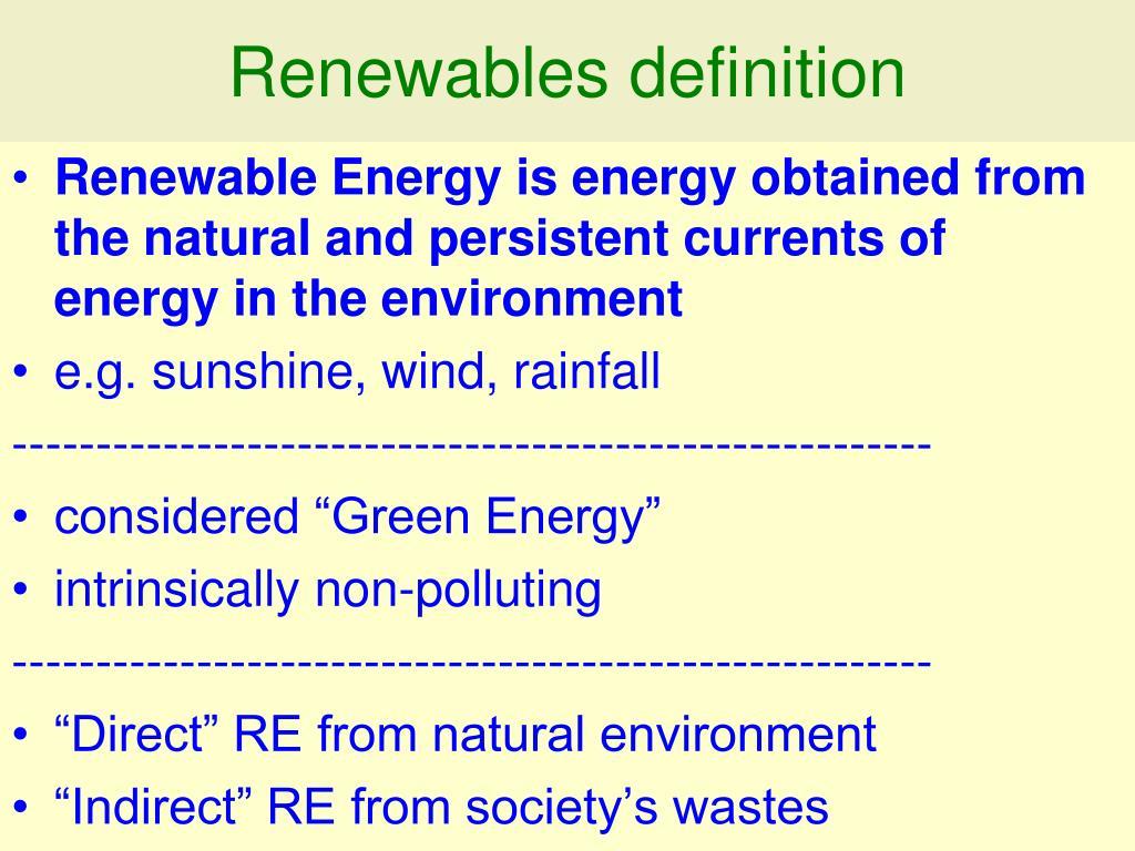 ppt - renewables definition powerpoint presentation - id:5475667