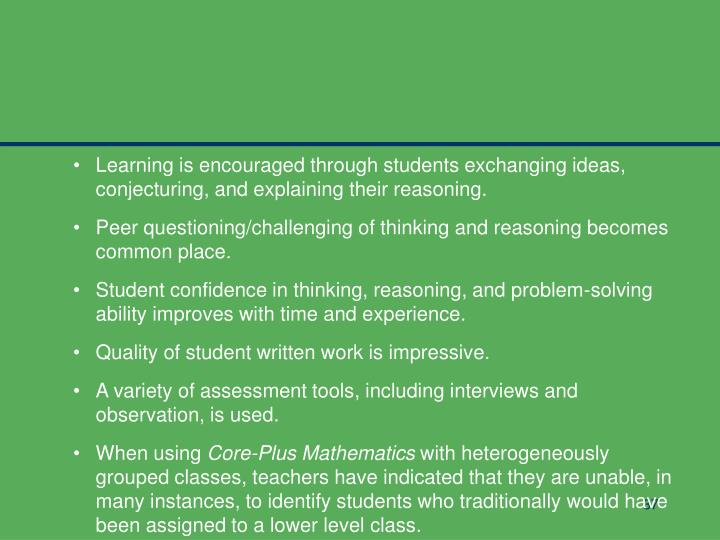 Learning is encouraged through students exchanging ideas, conjecturing, and explaining their reasoning.