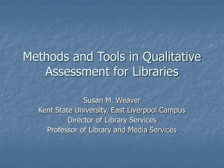 methods and tools in qualitative assessment for libraries n.
